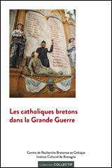 Les catholiques bretons dans la Grande guerre